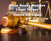 What Really Matters  Legal Issues ( 3 Hours CE)