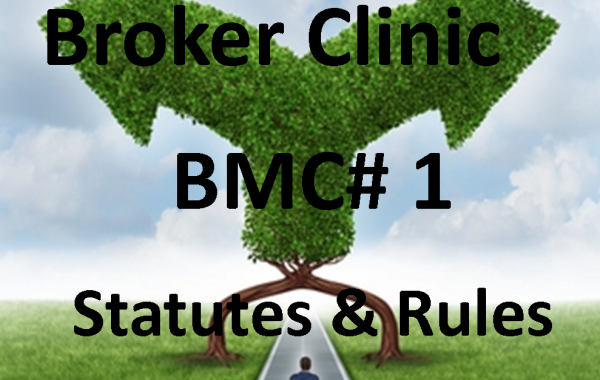 BROKER MANAGEMENT CLINIC #1-Statutes and Rules