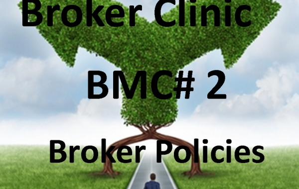 BROKER MANAGEMENT CLINIC #2-Broker Policies